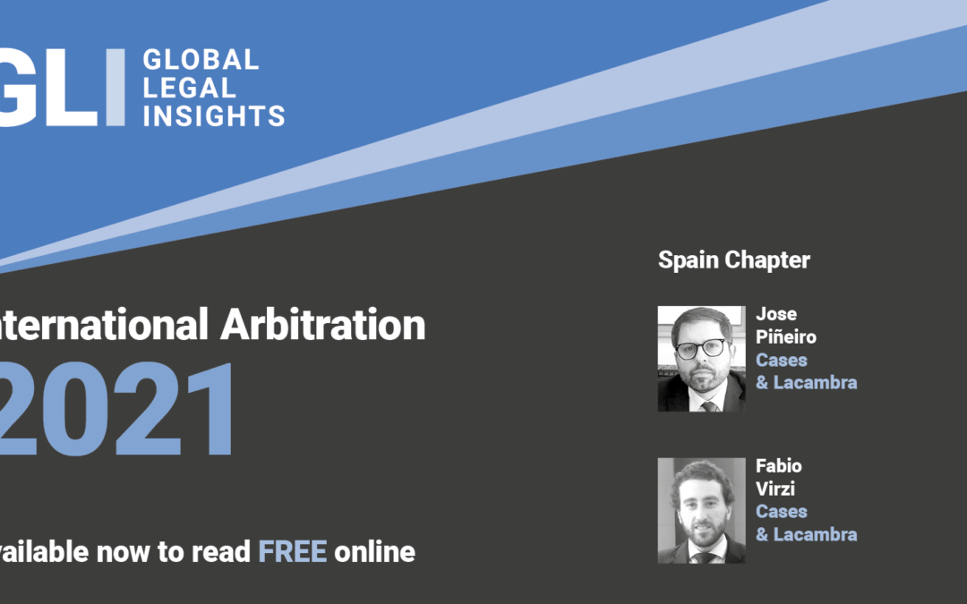 The Firm collaborates with the Spain chapter for GLI – International Arbitration 2021