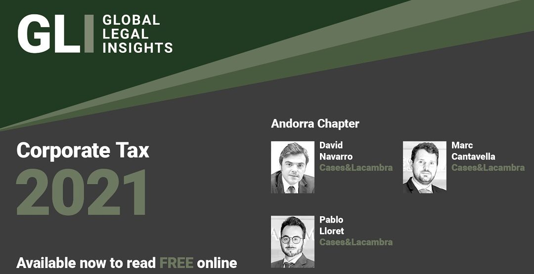 C&L collaborates with Global Legal Insights, drafting the Andorran chapter of Corporate Tax 2021