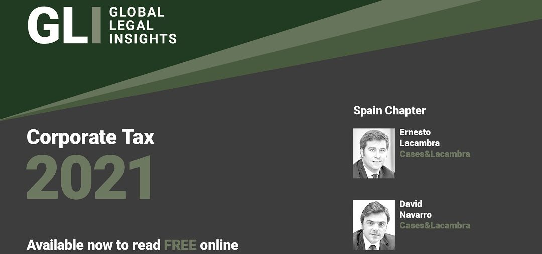 The Firm collaborates with the Spain chapter for GLI – Corporate Tax 2021