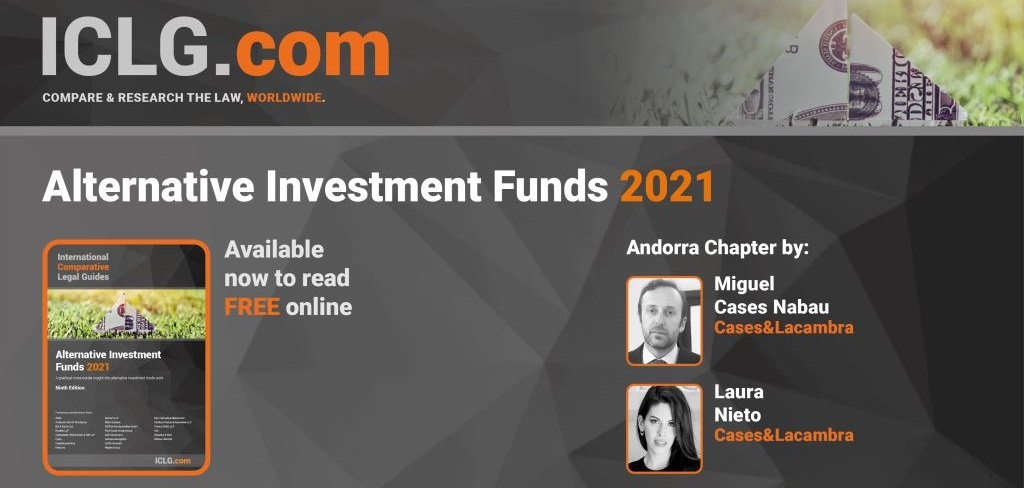 New collaboration of C&L with the andorran chapter for ICLG – Alternative Investment Funds 2021